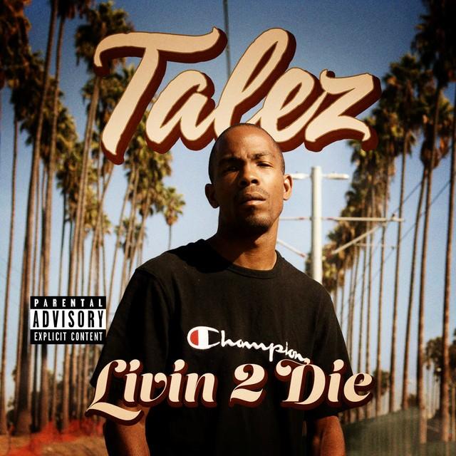 Talez – Livin 2 Die