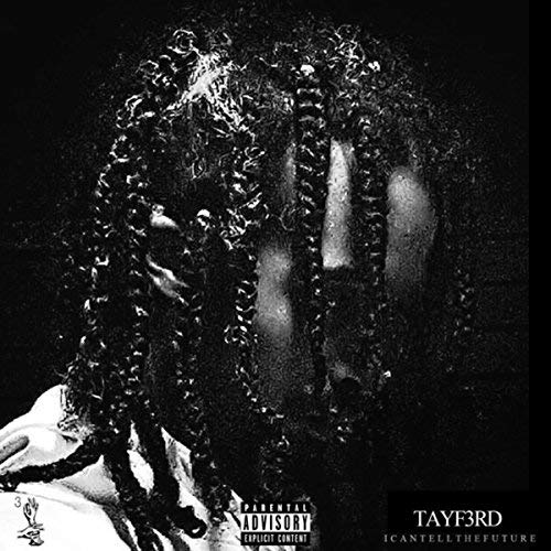 TayF3rd – I Can Tell The Future