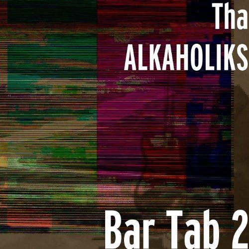 Tha Alkaholiks – Bar Tab 2