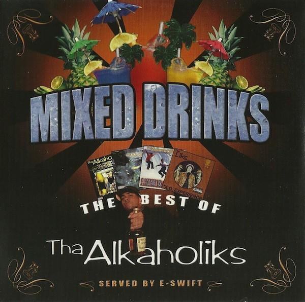 Tha Alkaholiks – Mixed Drinks: The Best Of Tha Alkoholiks