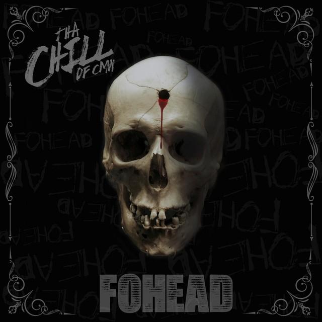 Tha Chill – FOHEAD