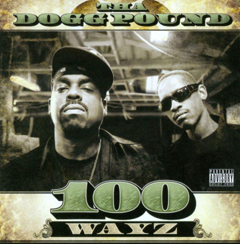 Tha Dogg Pound – 100 Wayz