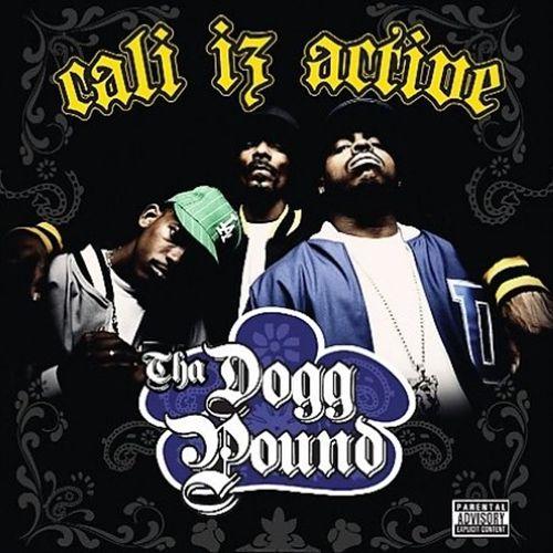 Tha Dogg Pound – Cali Iz Active