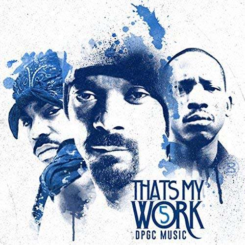 Tha Dogg Pound - Snoop Dogg Presents That's My Work Vol. 5 (Deluxe Edition)