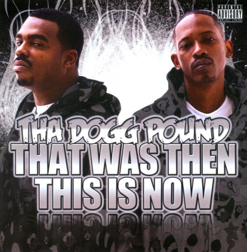 Tha Dogg Pound - That Was Then This Is Now