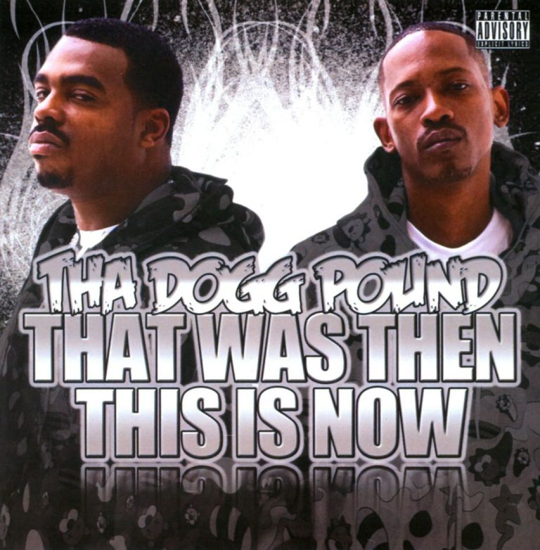 Tha Dogg Pound – That Was Then This Is Now