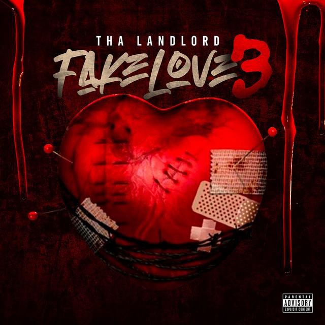 Tha Landlord – Fake Love 3