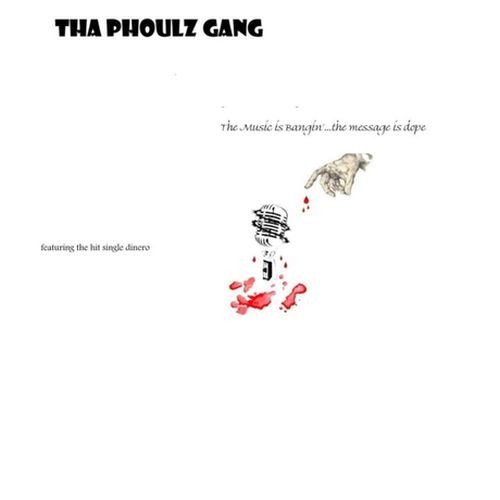 Tha Phoulz Gang - The Music Is Bangin'...The Message Is Dope
