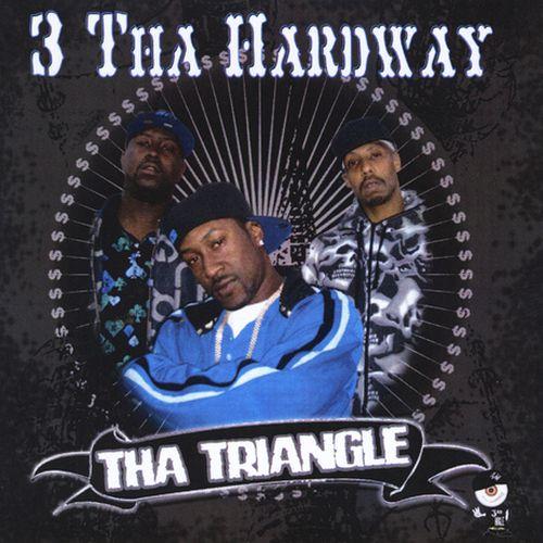 Tha Triangle – 3 Da Hardway