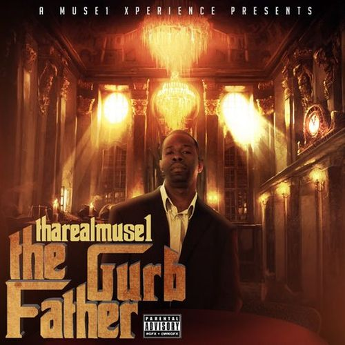 Thareal Muse1 – A Muse1 Xperience Presents: Thareal Muse1 The Gurb Father