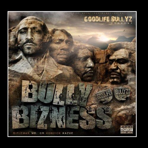 The Goodlife Bullyz – Bully Bizness
