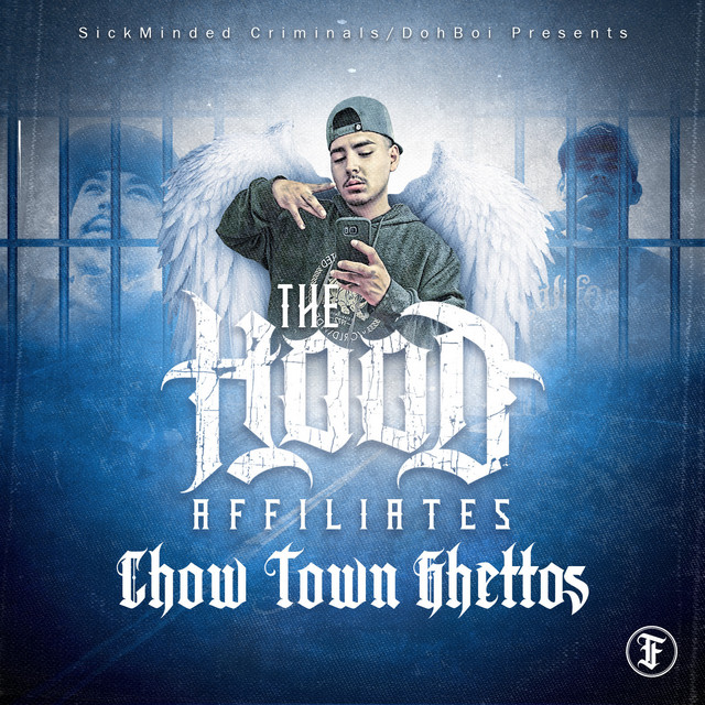 The Hood Affiliates & SickMinded Criminals – ChowTown Ghettos