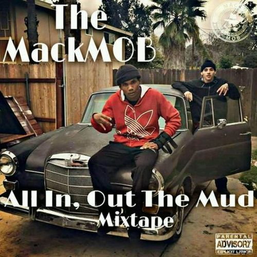 The Mackmob – All In, Out The Mud (Mixtape)