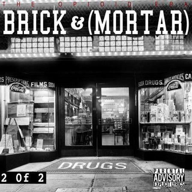 The Opioid Era – Brick And Mortar 2