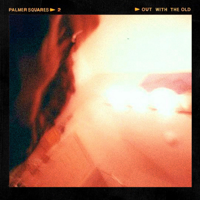 The Palmer Squares – Out With The Old