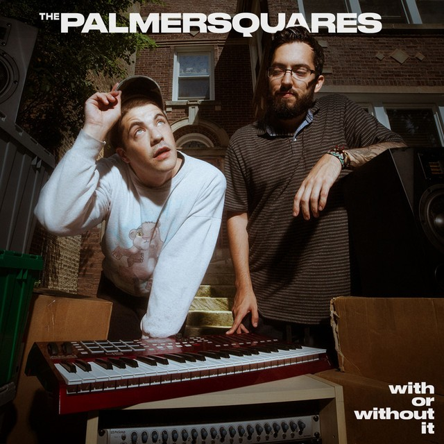The Palmer Squares – With Or Without It