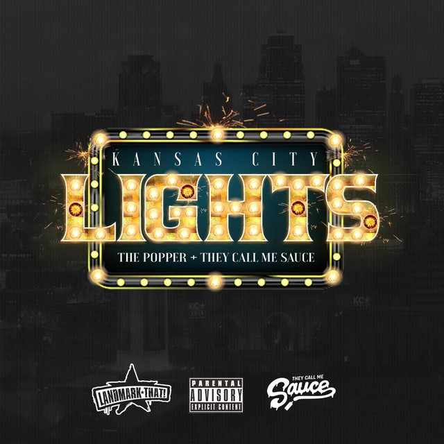 The Popper & They Call Me Sauce – Kansas City Lights