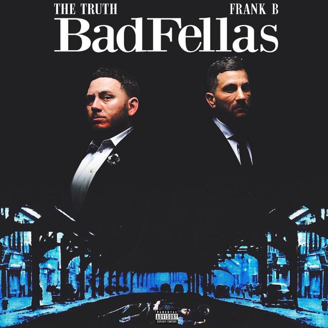 The Truth & Frank B – Badfellas