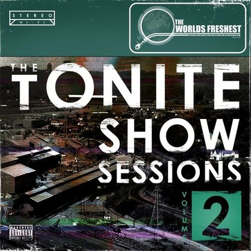 The Worlds Freshest – The Tonite Show Sessions Volume 2