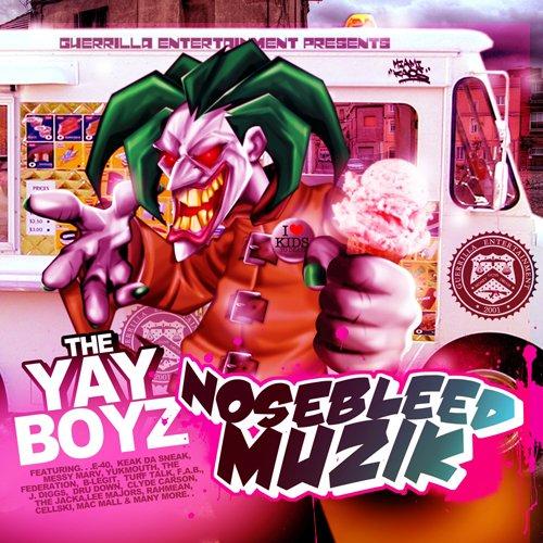 The Yay Boyz – Nosebleed Muzik