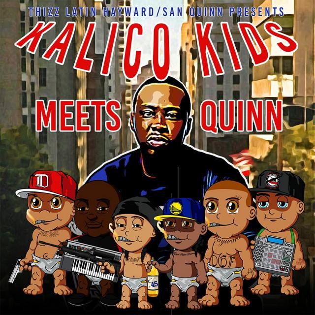 Thizz Latin Hayward & San Quinn – Kalico Kids Meets Quinn