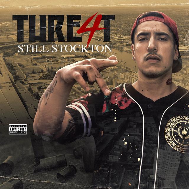 Thre4t – Still Stockton