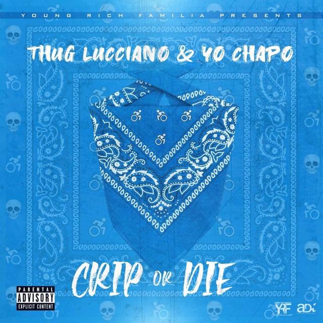 Thug Lucciano – Crip Or Die