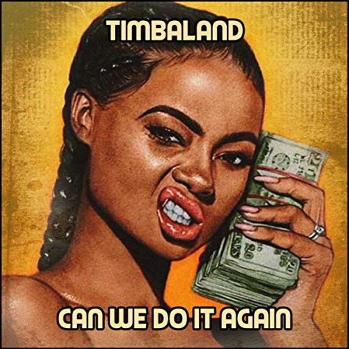 Timbaland – Can We Do It Again