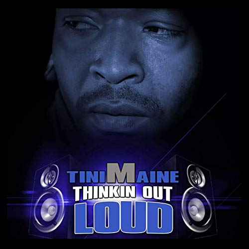 TiniMaine – Thinkin Out Loud