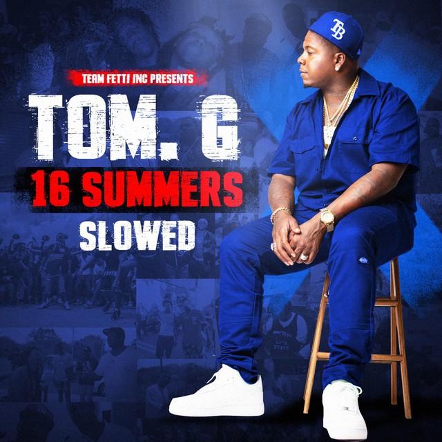 Tom. G – 16 Summers (Slowed)