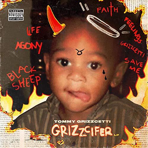 Tommy Grizzcetti – Grizzcifer