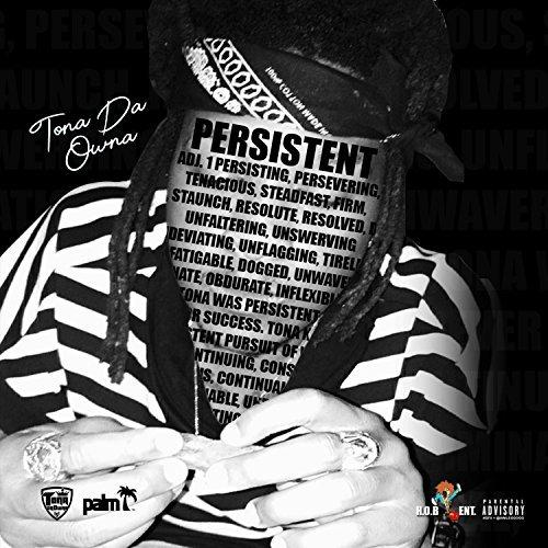 Tona Da Owna – Persistent