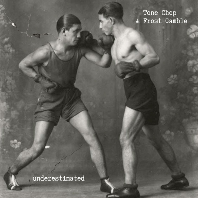 Tone Chop & Frost Gamble – underestimated