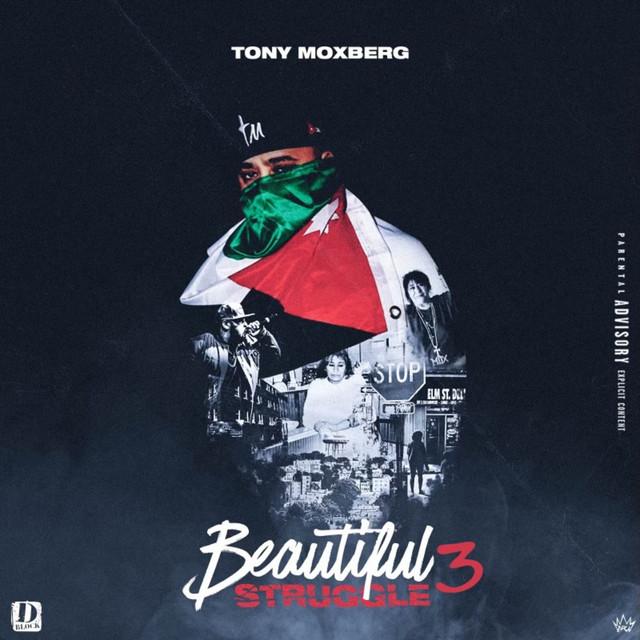 Tony Moxberg – Beautiful Struggle 3