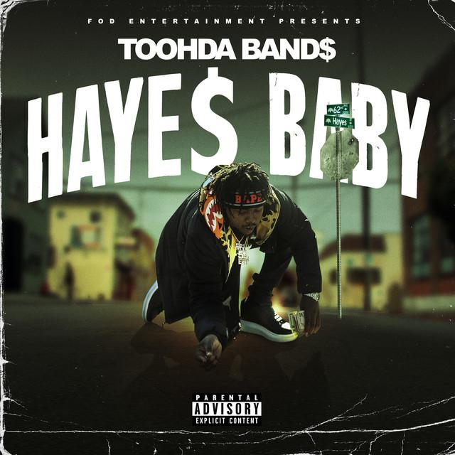 Toohda Band$ – Haye$ Baby