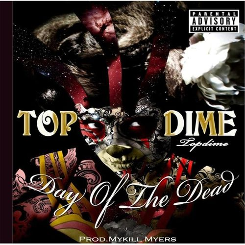 Topdime – Day Of The Dead