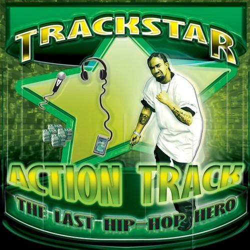 Trackstar – Action Track [The Last Hip Hop Hero]