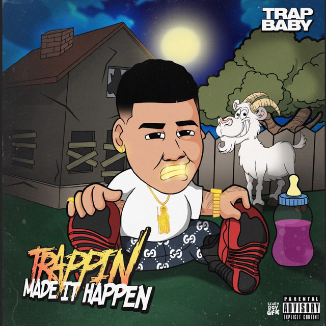Trap Baby – Trappin Made It Happen