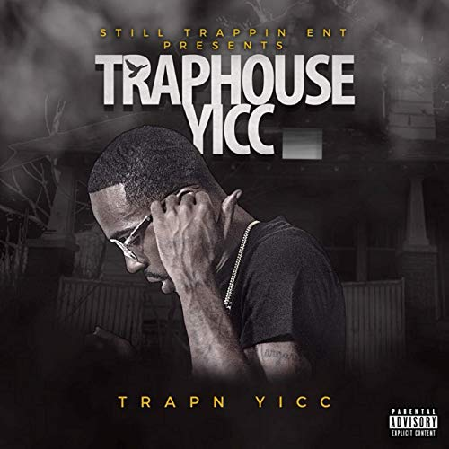 Traphouse Yicc – Traphouse Yicc