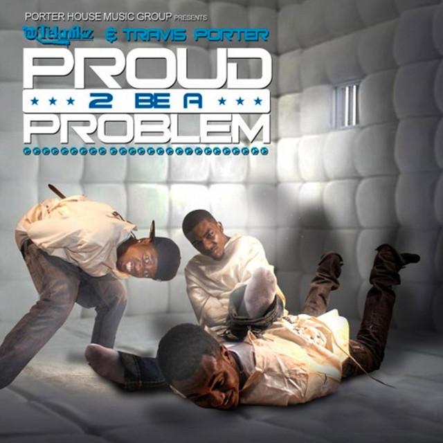 Travis Porter – Proud 2 Be A Problem