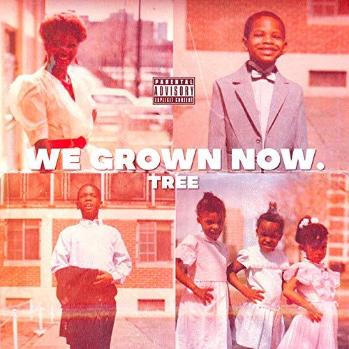 Tree – We Grown Now.