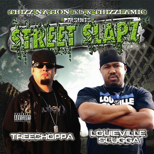 TreeChoppa & Louieville Slugga – Thizz Nation/535 & Thizzlamic Presents: Street Slapz Vol.1