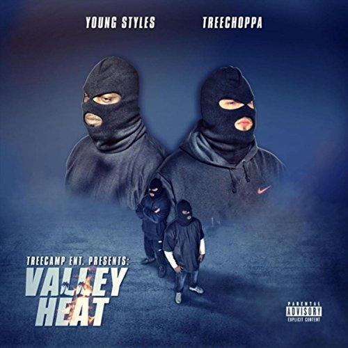 TreeChoppa & Young Styles - Valley Heat
