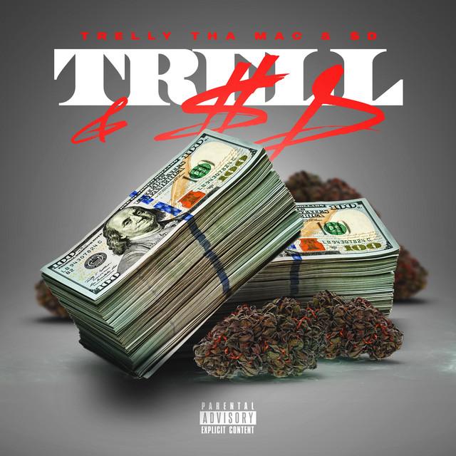 Trelly Tha Mac – Trell & $d
