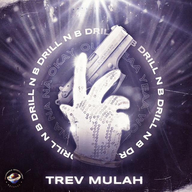 Trev Mulah – Drill N B