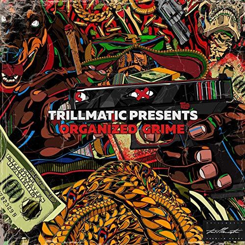 Trillmatic Goods – Organized Grime
