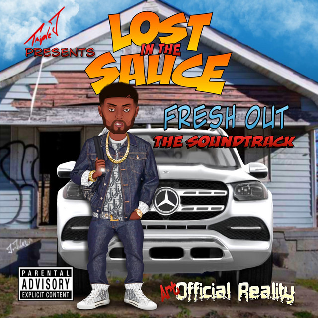 """Triple J – Lost In The Sauce """"Fresh Out"""""""
