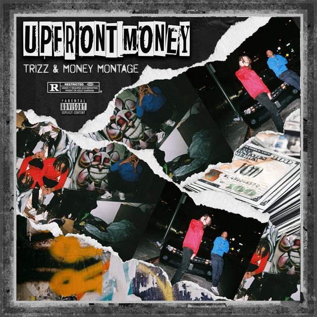 Trizz & Money Montage – Upfront Money