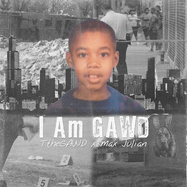 TtheGAWD & Max Julian – I Am Gawd
