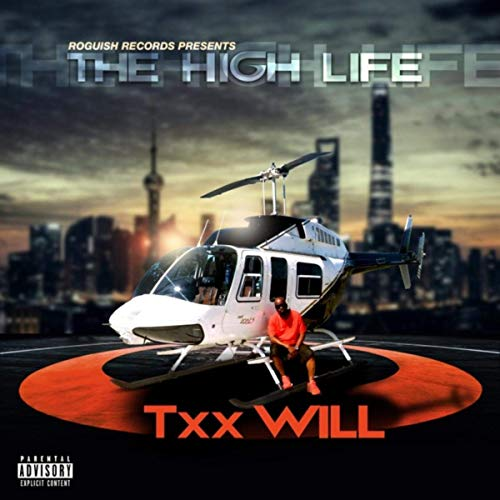 Txx Will – The High Life